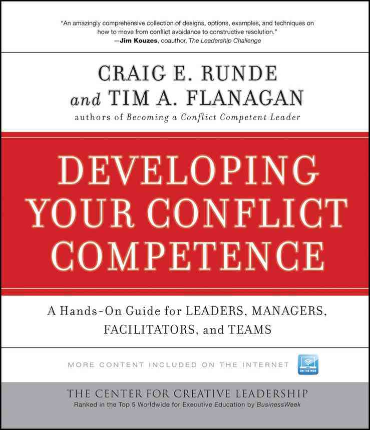 Developing Your Conflict Competence By Runde, Craig E./ Flanagan, Tim A.