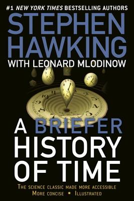 A Briefer History of Time By Hawking, Stephen W./ Mlodinow, Leonard